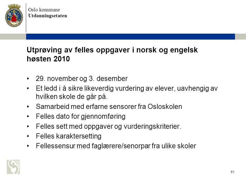 Utprøving av felles oppgaver i norsk og engelsk høsten 2010