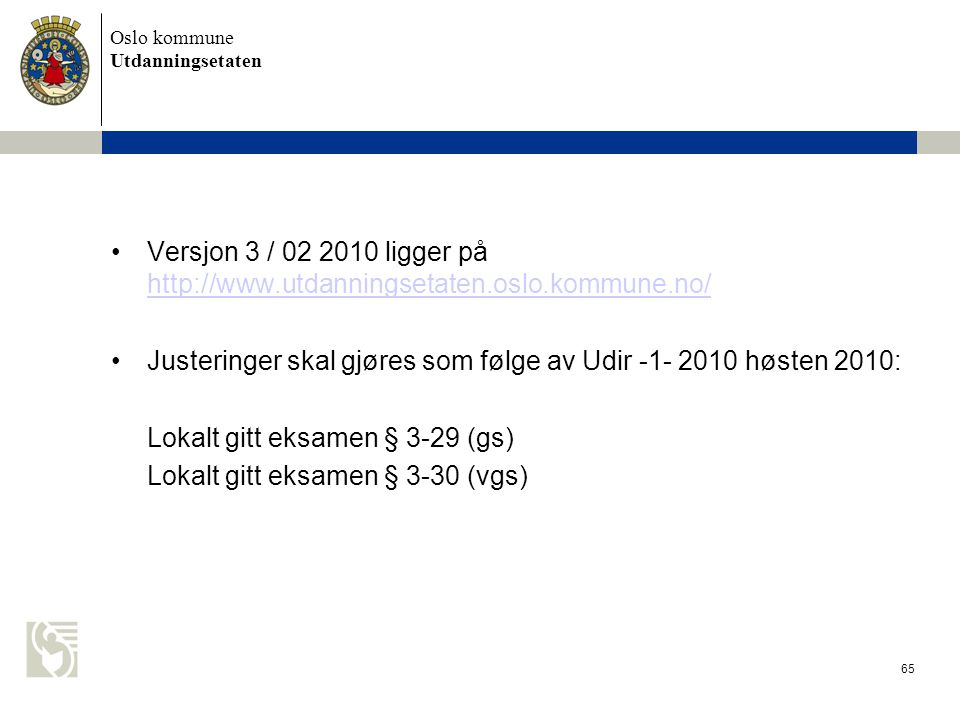 Versjon 3 / 02 2010 ligger på http://www. utdanningsetaten. oslo