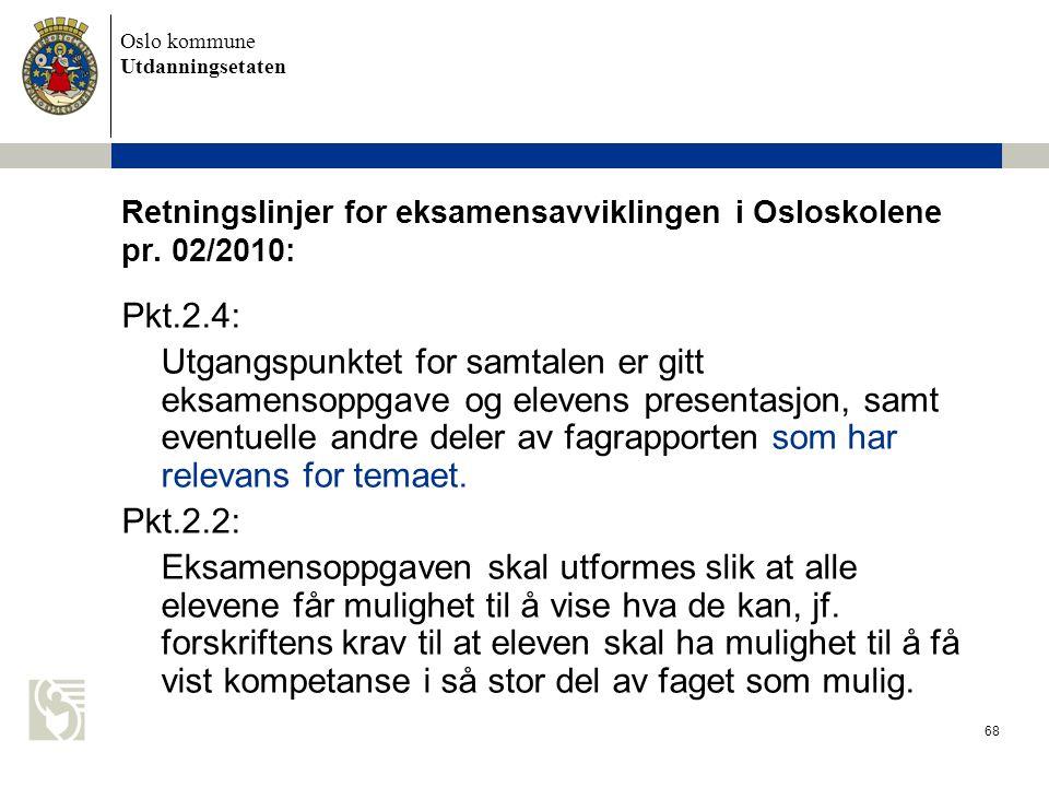 Retningslinjer for eksamensavviklingen i Osloskolene pr. 02/2010: