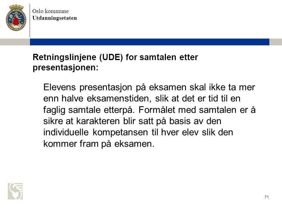Retningslinjene (UDE) for samtalen etter presentasjonen: