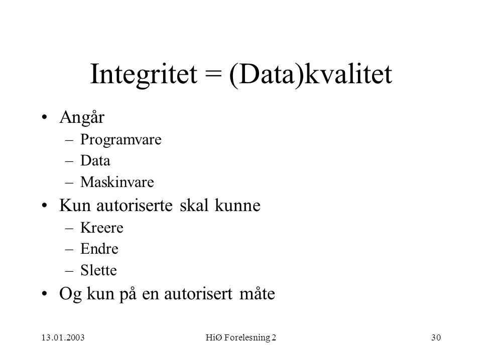 Integritet = (Data)kvalitet