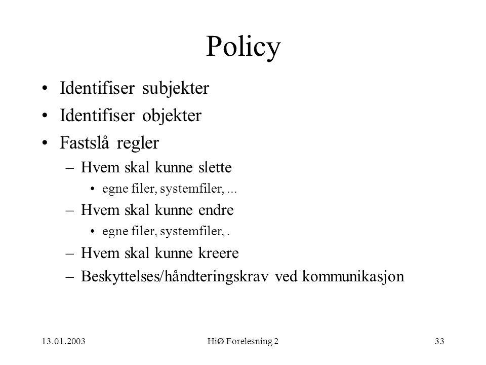 Policy Identifiser subjekter Identifiser objekter Fastslå regler