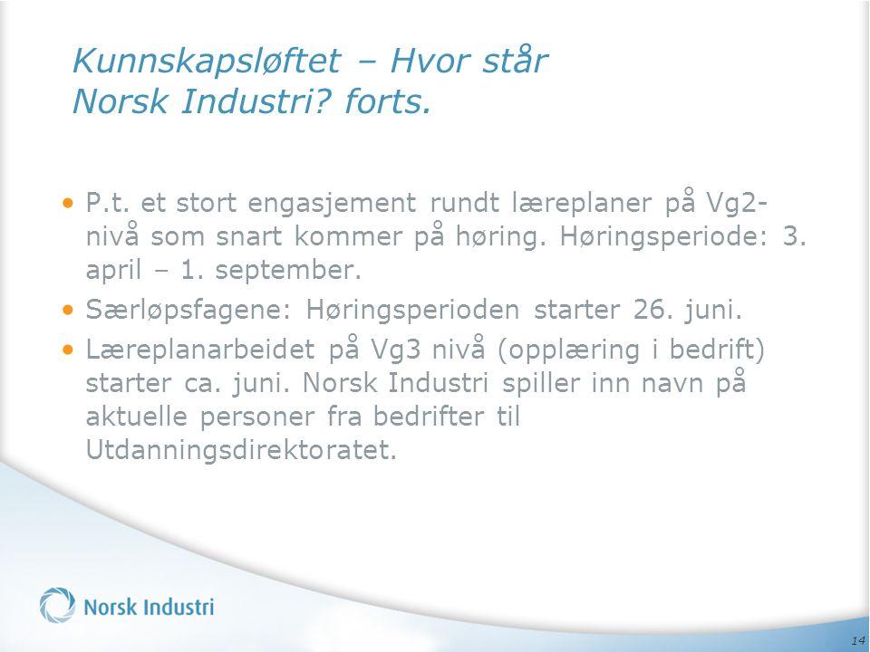 Kunnskapsløftet – Hvor står Norsk Industri forts.