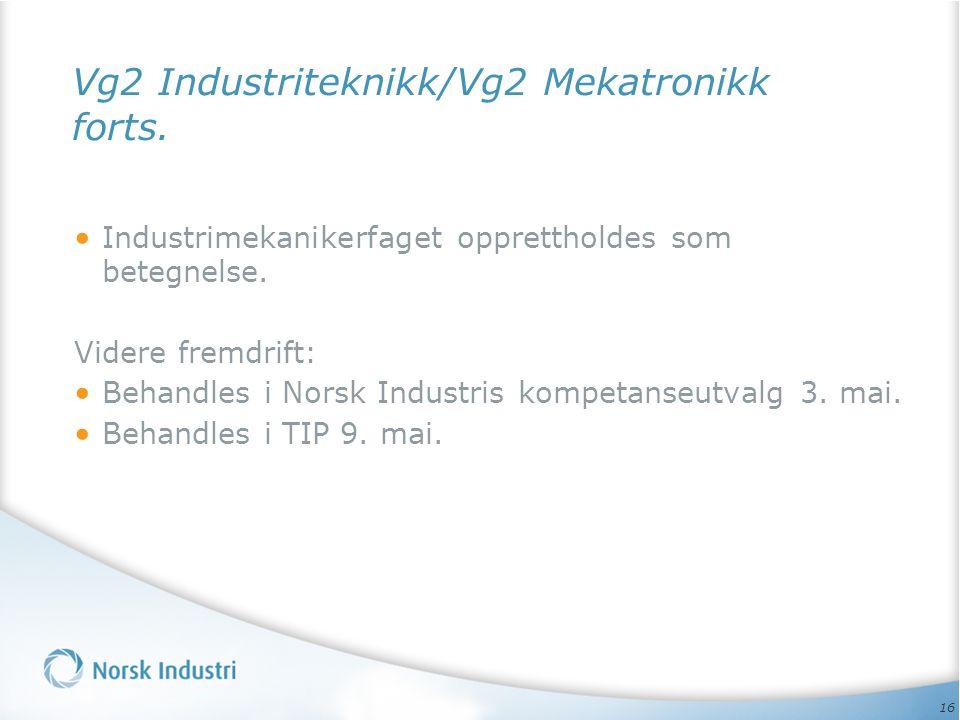 Vg2 Industriteknikk/Vg2 Mekatronikk forts.