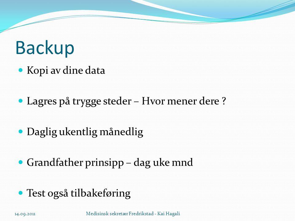 Backup Kopi av dine data Lagres på trygge steder – Hvor mener dere