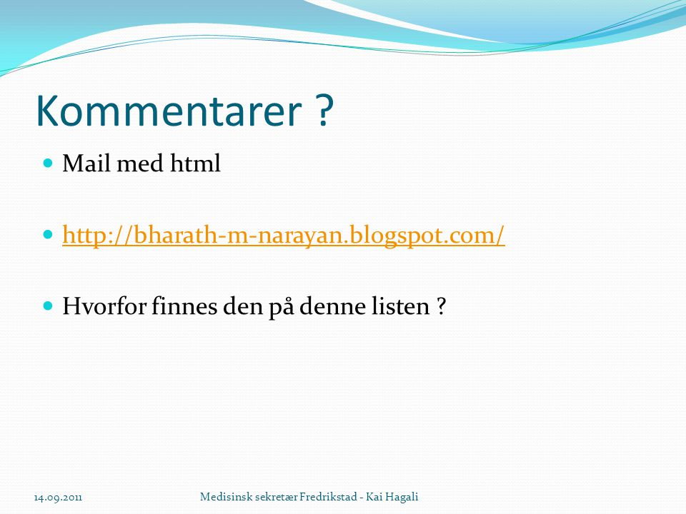 Kommentarer Mail med html http://bharath-m-narayan.blogspot.com/