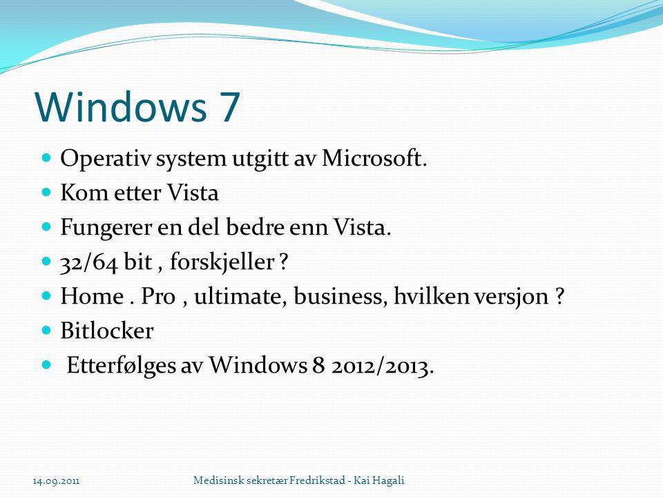 Windows 7 Operativ system utgitt av Microsoft. Kom etter Vista