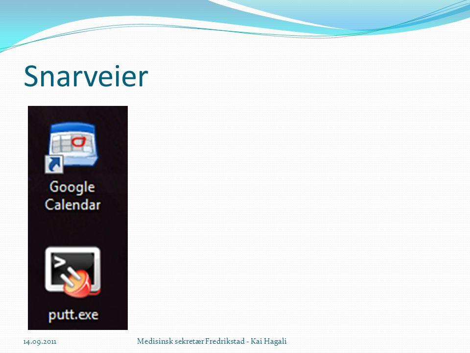 Snarveier 14.09.2011 Medisinsk sekretær Fredrikstad - Kai Hagali