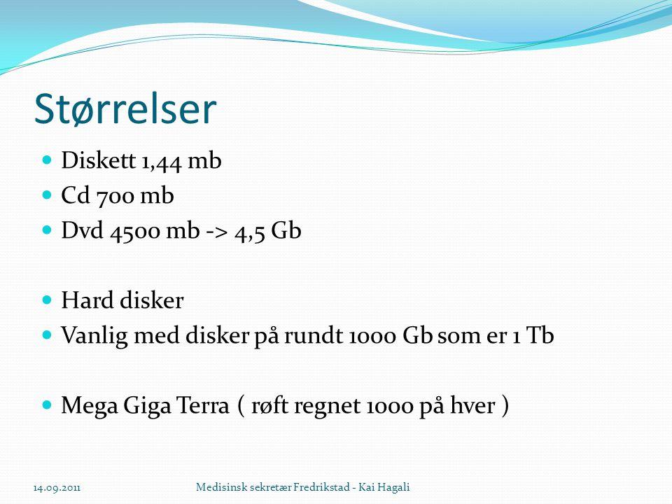 Størrelser Diskett 1,44 mb Cd 700 mb Dvd 4500 mb -> 4,5 Gb
