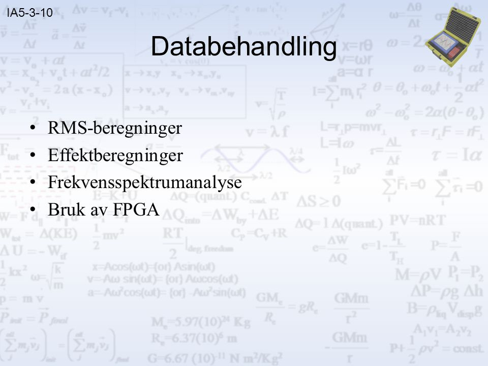 Databehandling RMS-beregninger Effektberegninger