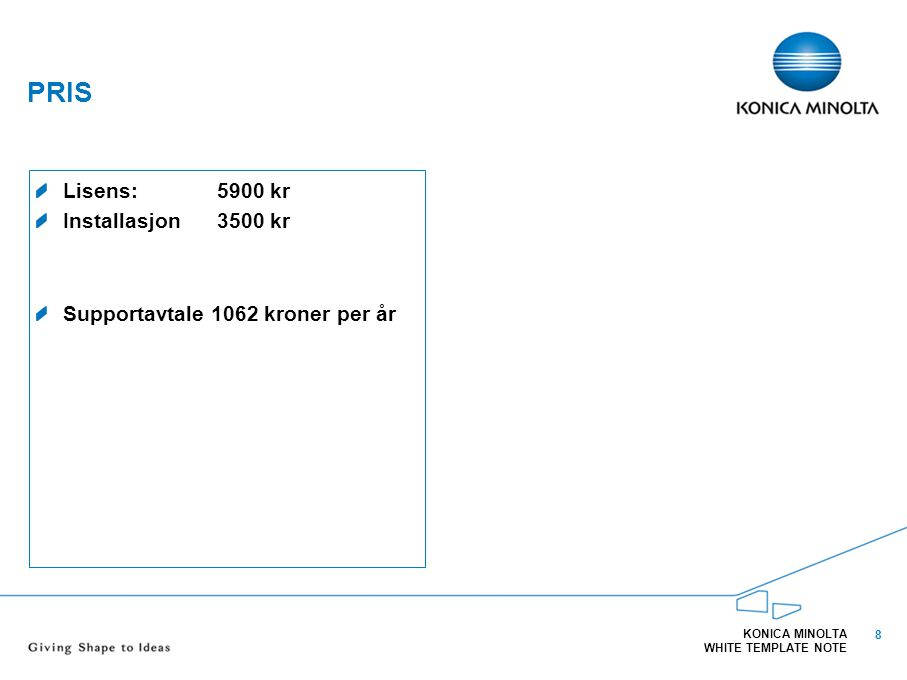 Pris Lisens: 5900 kr Installasjon 3500 kr