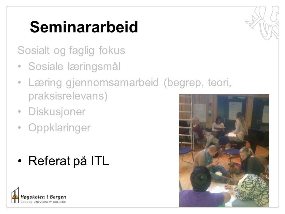 Seminararbeid Referat på ITL Sosialt og faglig fokus
