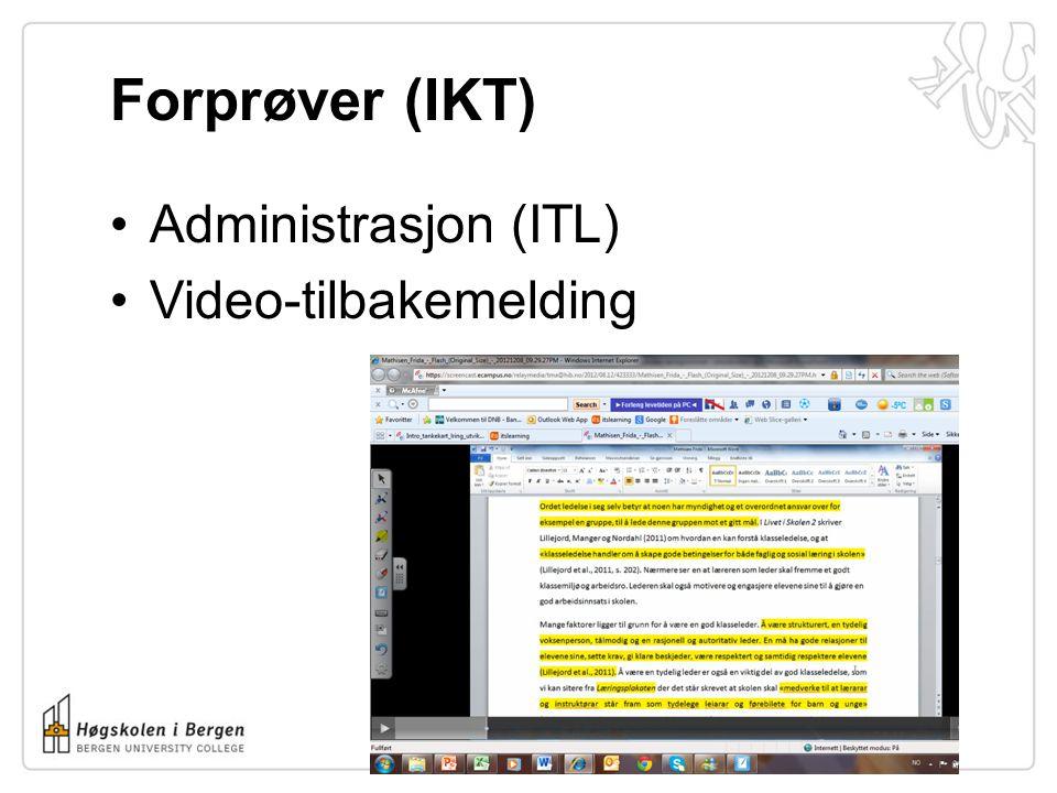 Forprøver (IKT) Administrasjon (ITL) Video-tilbakemelding