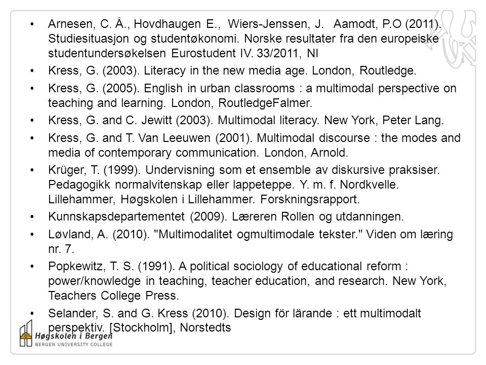 Arnesen, C. Å. , Hovdhaugen E. , Wiers-Jenssen, J. Aamodt, P. O (2011)