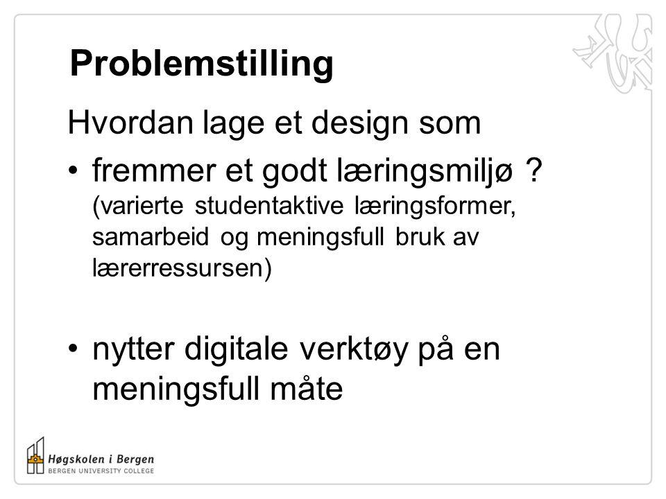 Problemstilling Hvordan lage et design som