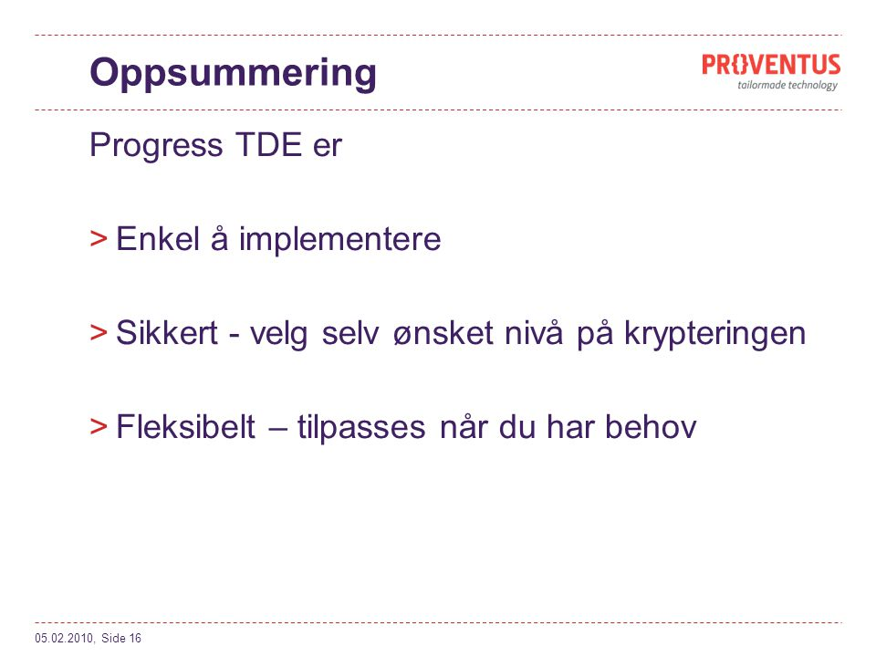 Oppsummering Progress TDE er Enkel å implementere