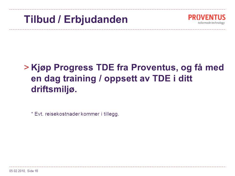 Tilbud / Erbjudanden Kjøp Progress TDE fra Proventus, og få med en dag training / oppsett av TDE i ditt driftsmiljø.