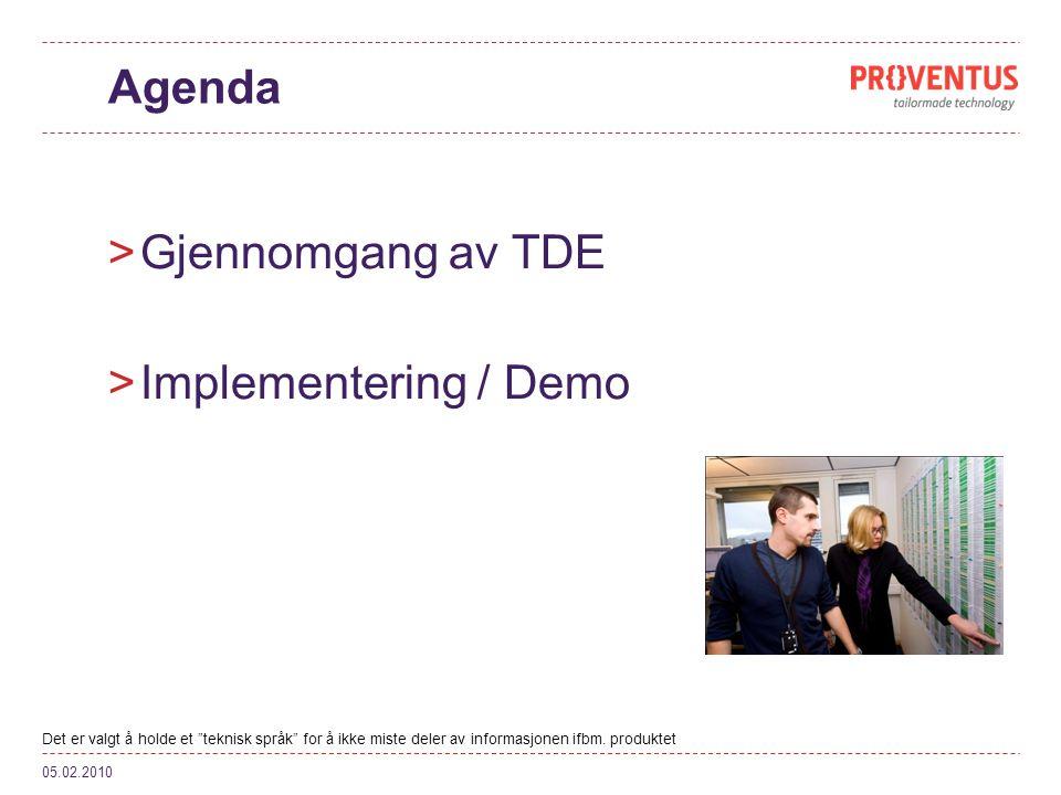 Agenda Gjennomgang av TDE Implementering / Demo