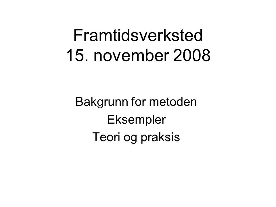 Framtidsverksted 15. november 2008