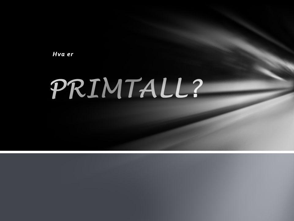 Hva er PRIMTALL