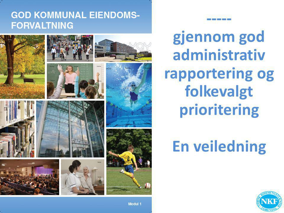 ----- gjennom god administrativ rapportering og folkevalgt prioritering