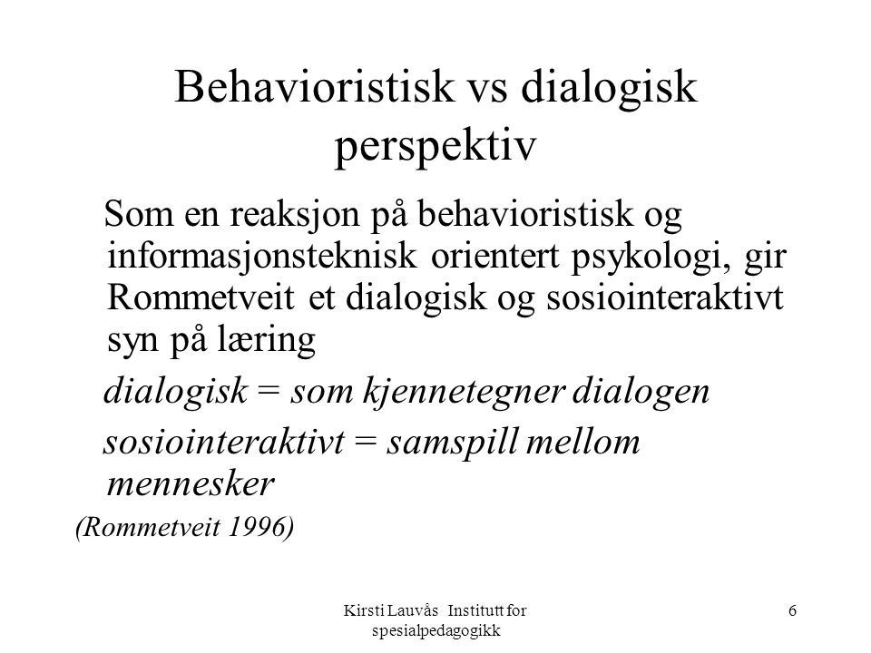 Behavioristisk vs dialogisk perspektiv