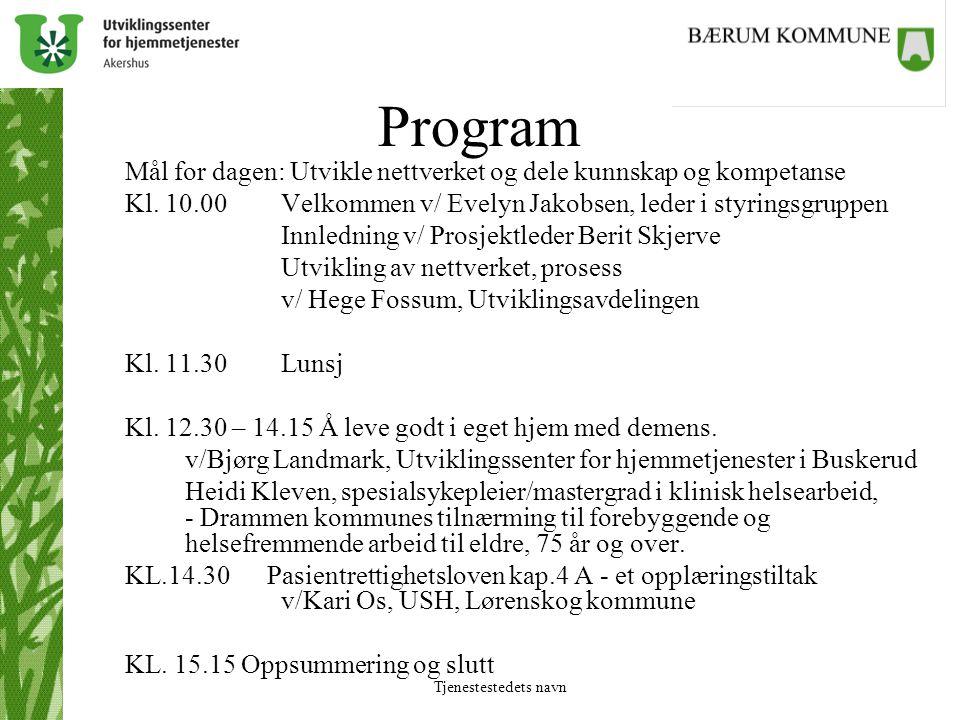 Program Mål for dagen: Utvikle nettverket og dele kunnskap og kompetanse. Kl. 10.00 Velkommen v/ Evelyn Jakobsen, leder i styringsgruppen.