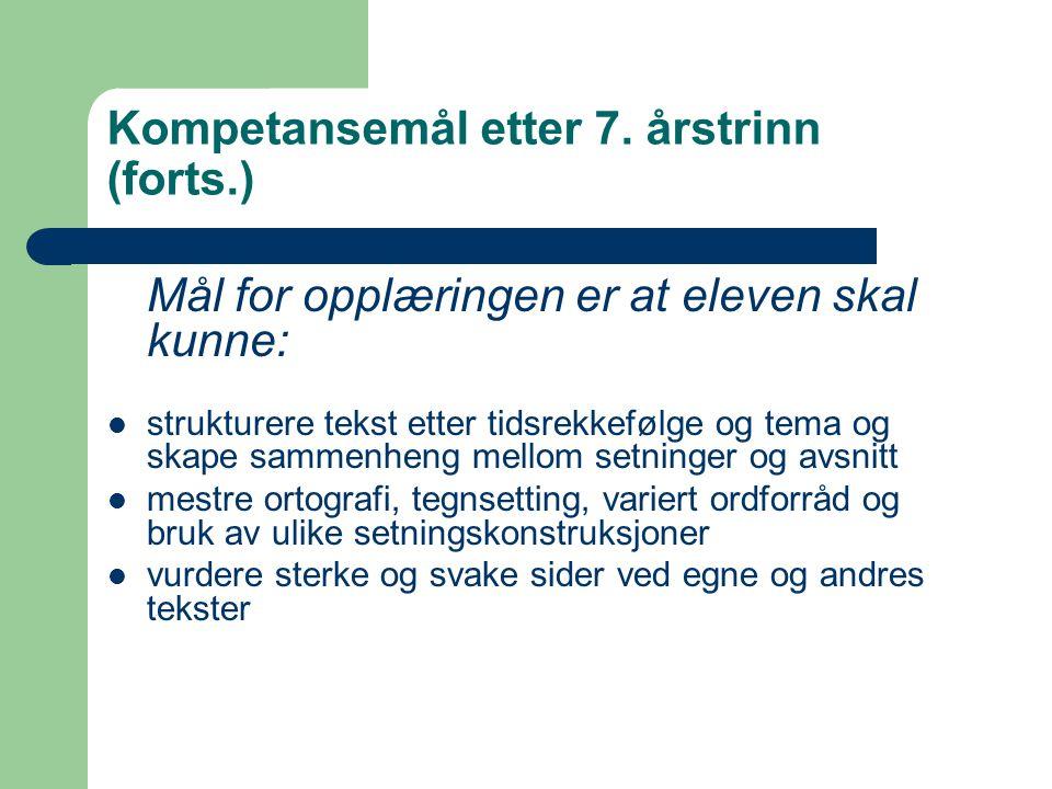 Kompetansemål etter 7. årstrinn (forts.)
