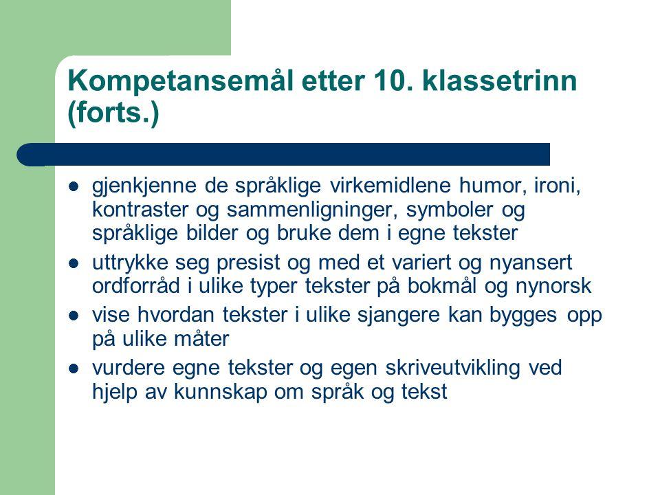 Kompetansemål etter 10. klassetrinn (forts.)
