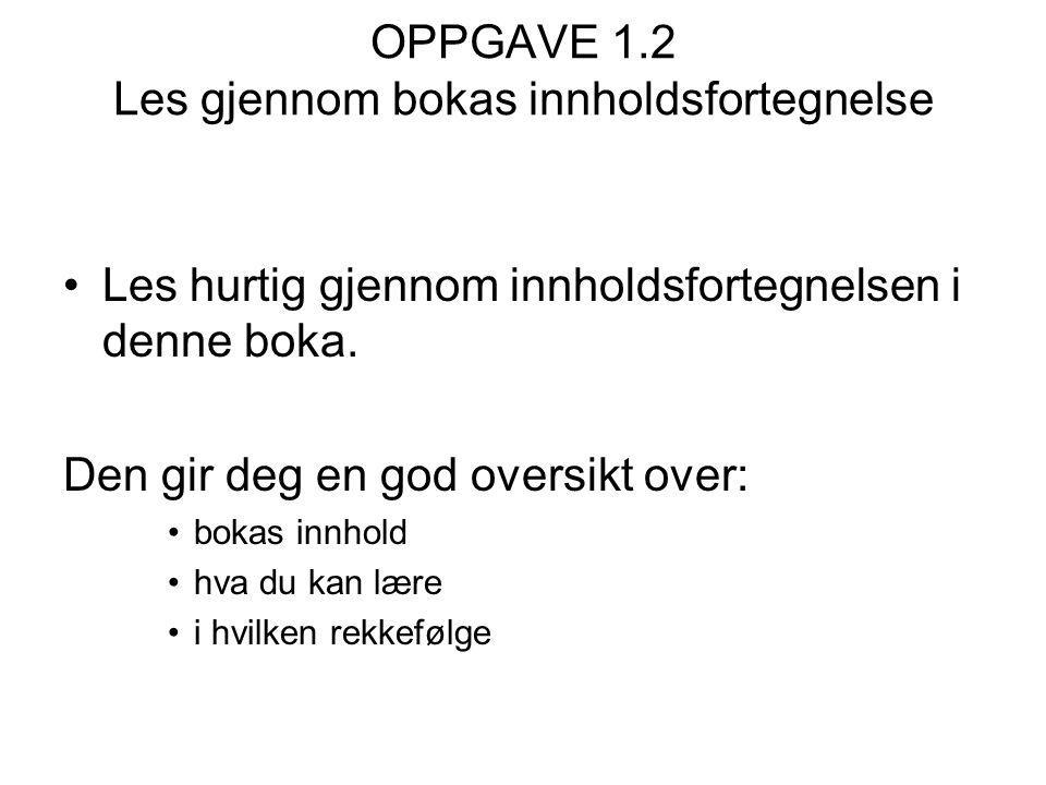 OPPGAVE 1.2 Les gjennom bokas innholdsfortegnelse
