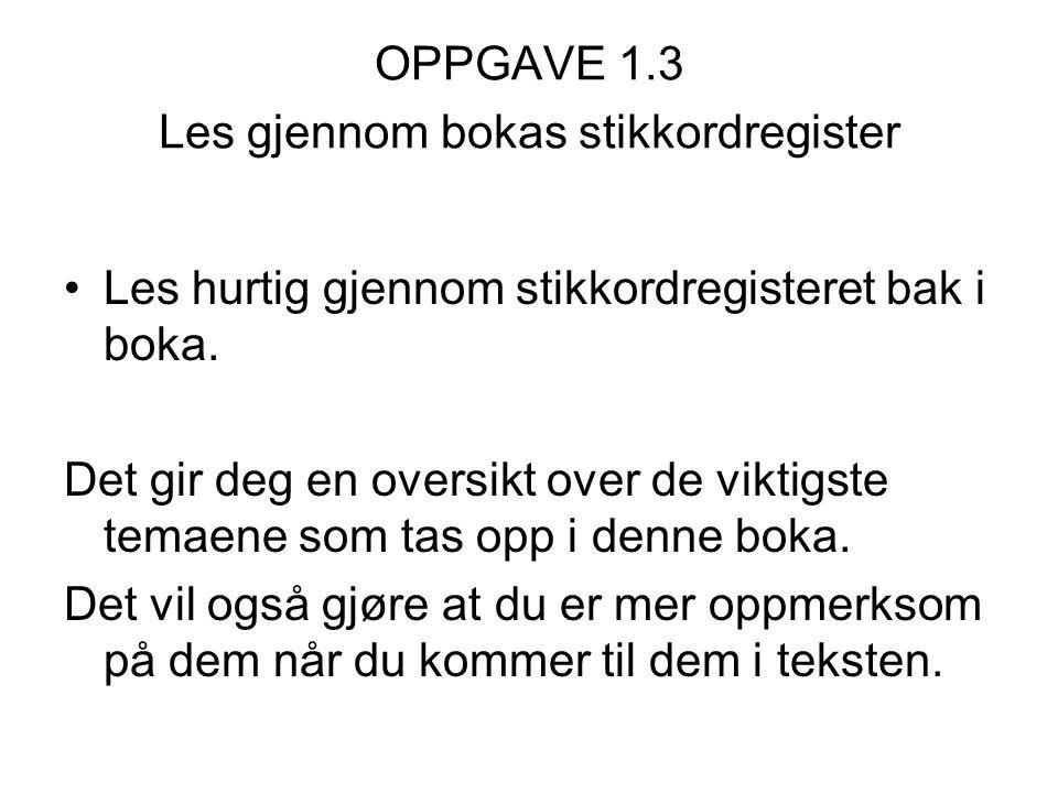 OPPGAVE 1.3 Les gjennom bokas stikkordregister
