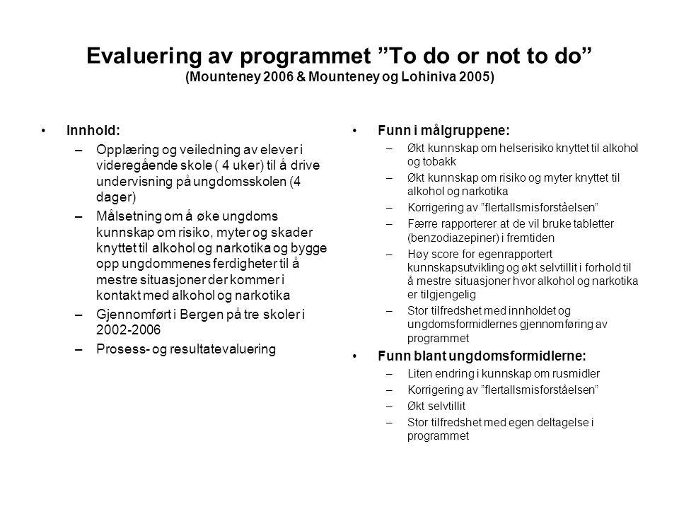 Evaluering av programmet To do or not to do (Mounteney 2006 & Mounteney og Lohiniva 2005)