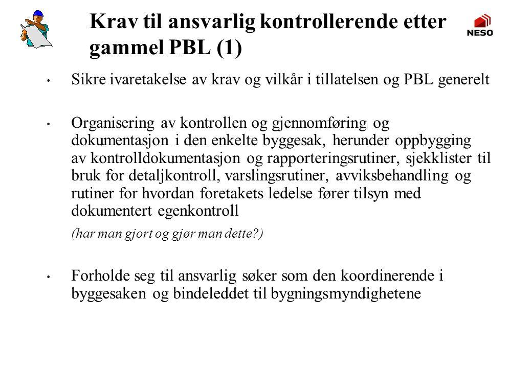 Krav til ansvarlig kontrollerende etter gammel PBL (1)