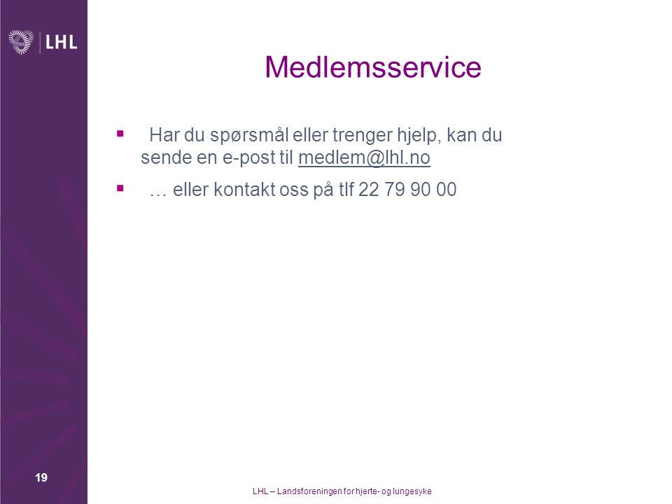 Medlemsservice Har du spørsmål eller trenger hjelp, kan du sende en e-post til medlem@lhl.no. … eller kontakt oss på tlf 22 79 90 00.