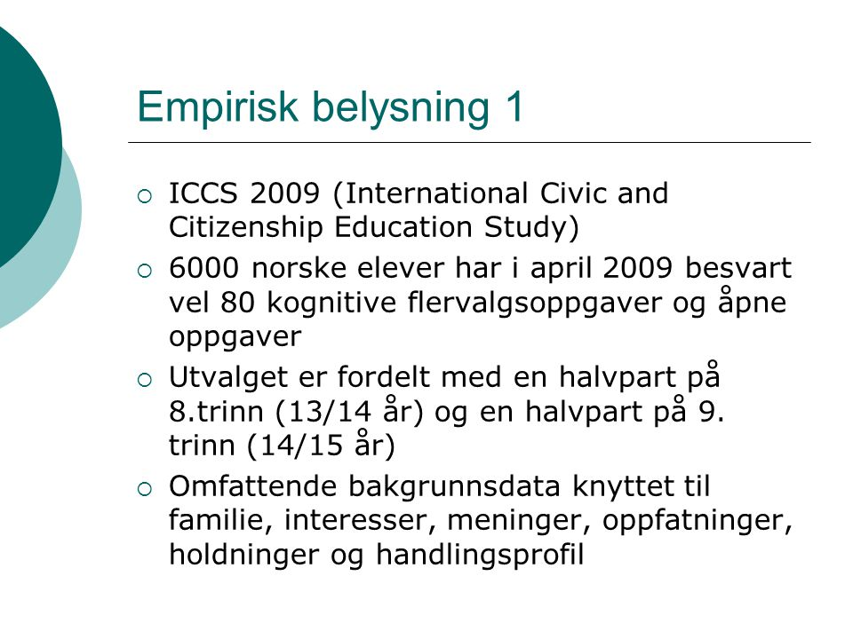 Empirisk belysning 1 ICCS 2009 (International Civic and Citizenship Education Study)