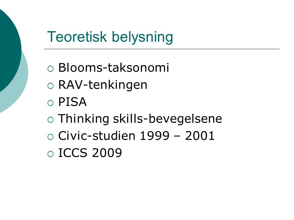 Teoretisk belysning Blooms-taksonomi RAV-tenkingen PISA