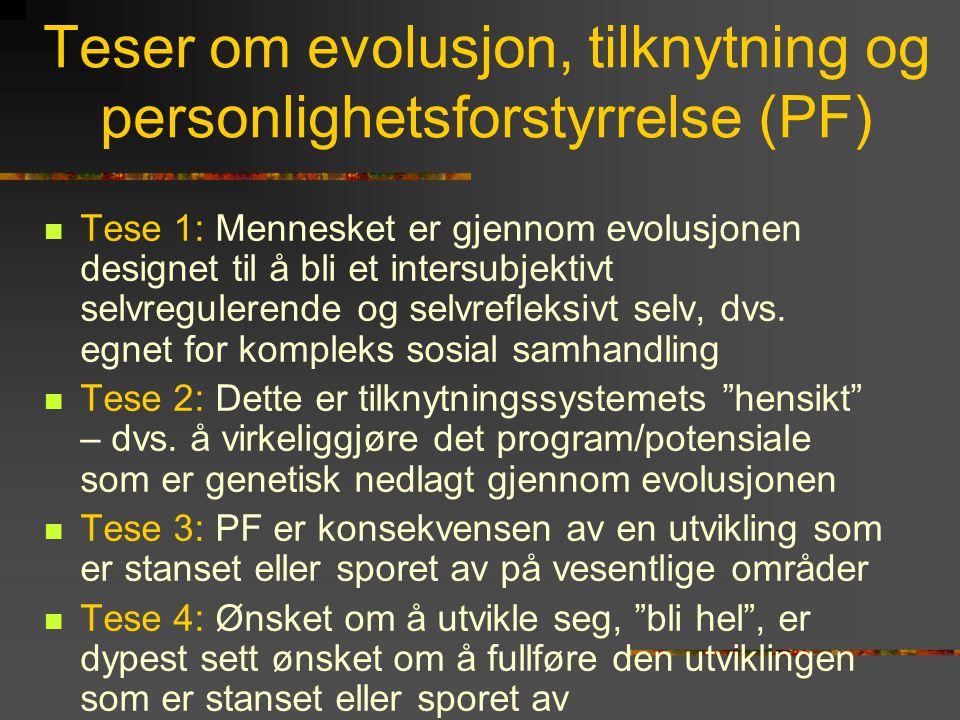 Teser om evolusjon, tilknytning og personlighetsforstyrrelse (PF)