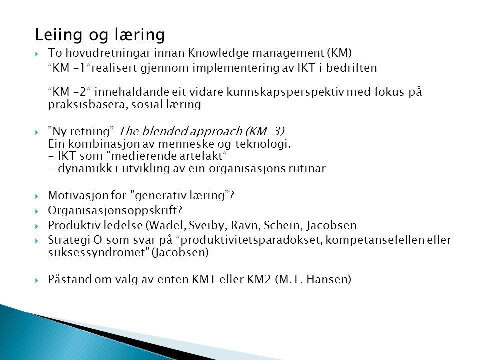 Leiing og læring To hovudretningar innan Knowledge management (KM)