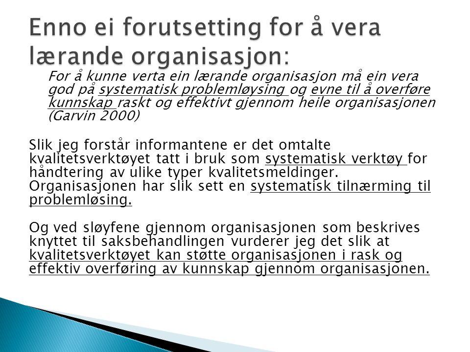 Enno ei forutsetting for å vera lærande organisasjon: