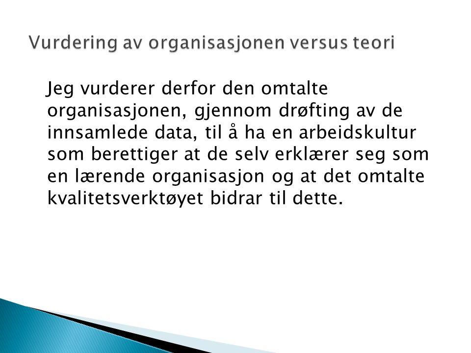 Vurdering av organisasjonen versus teori