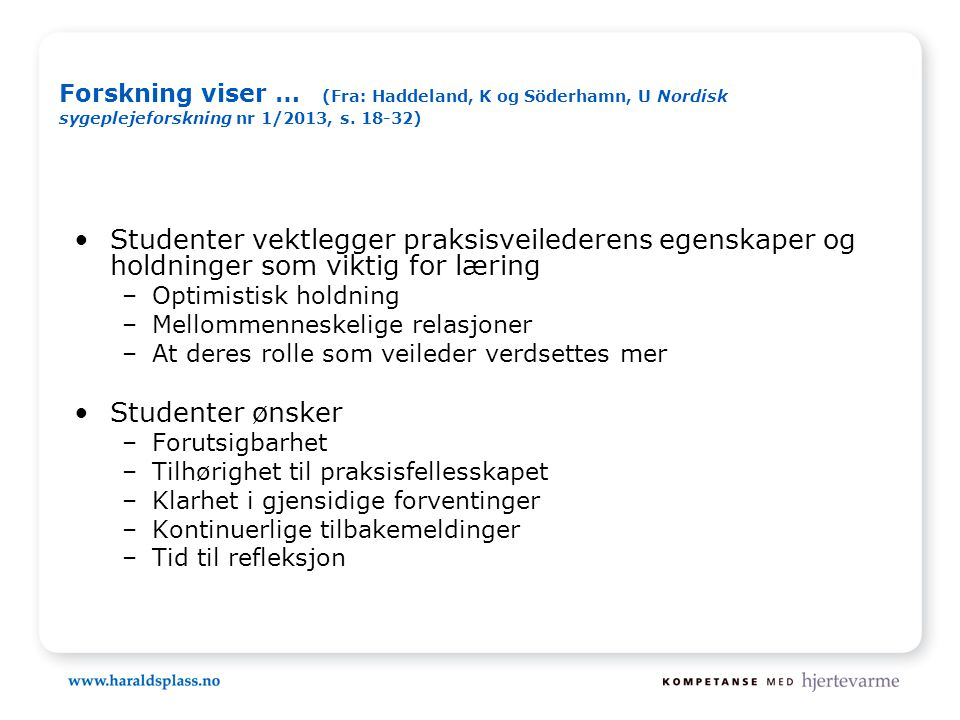Forskning viser … (Fra: Haddeland, K og Söderhamn, U Nordisk sygeplejeforskning nr 1/2013, s. 18-32)