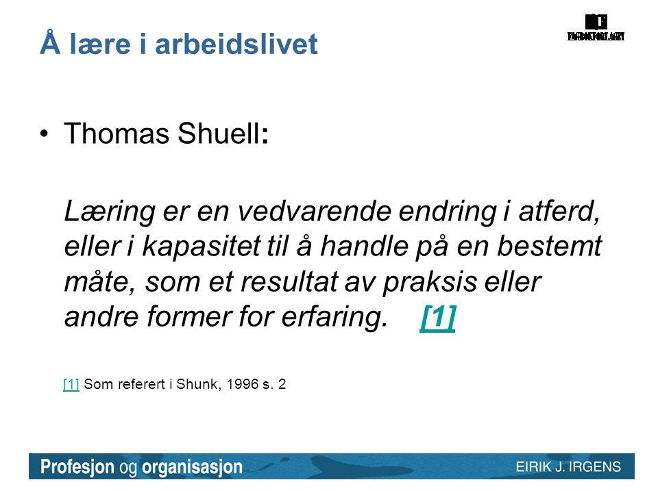 Å lære i arbeidslivet Thomas Shuell: