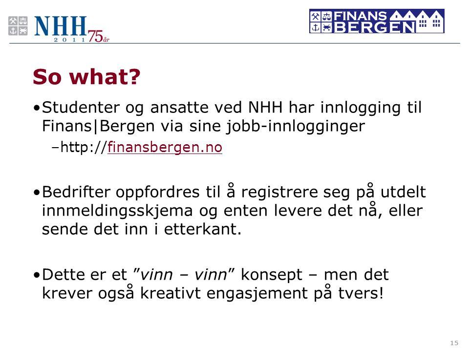 So what Studenter og ansatte ved NHH har innlogging til Finans|Bergen via sine jobb-innlogginger. http://finansbergen.no.