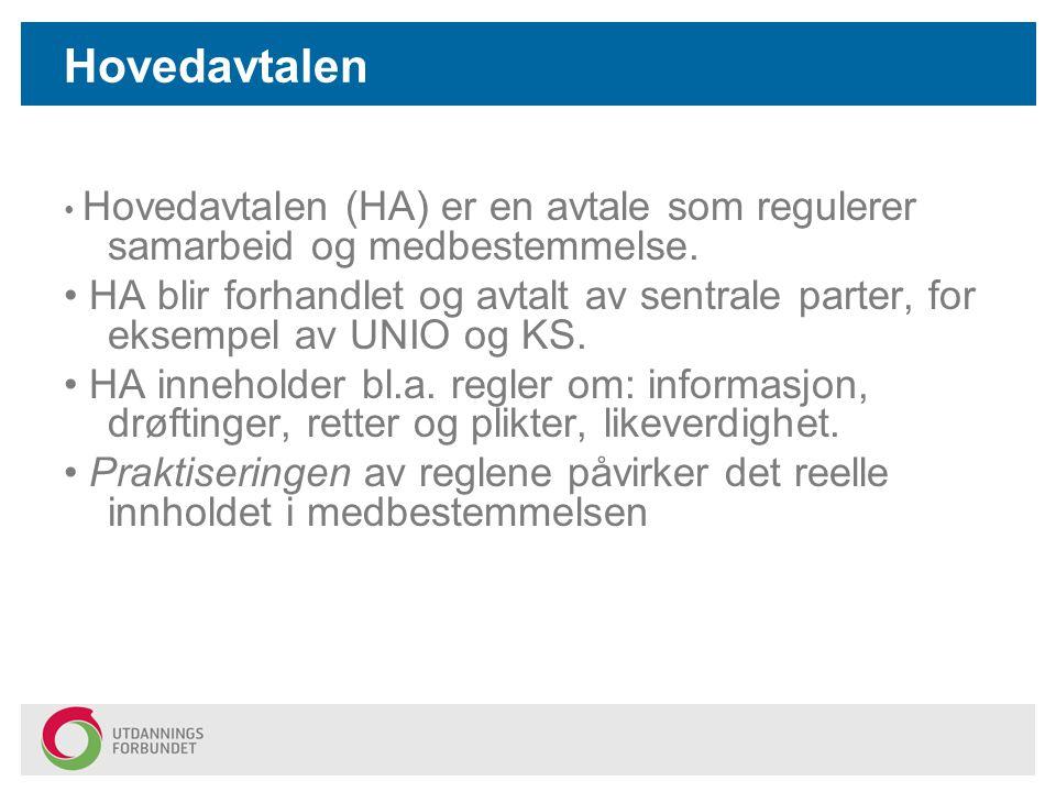 Hovedavtalen • Hovedavtalen (HA) er en avtale som regulerer samarbeid og medbestemmelse.