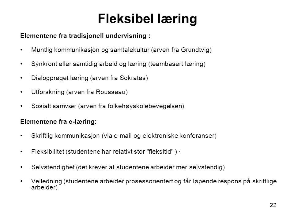 Fleksibel læring Elementene fra tradisjonell undervisning :