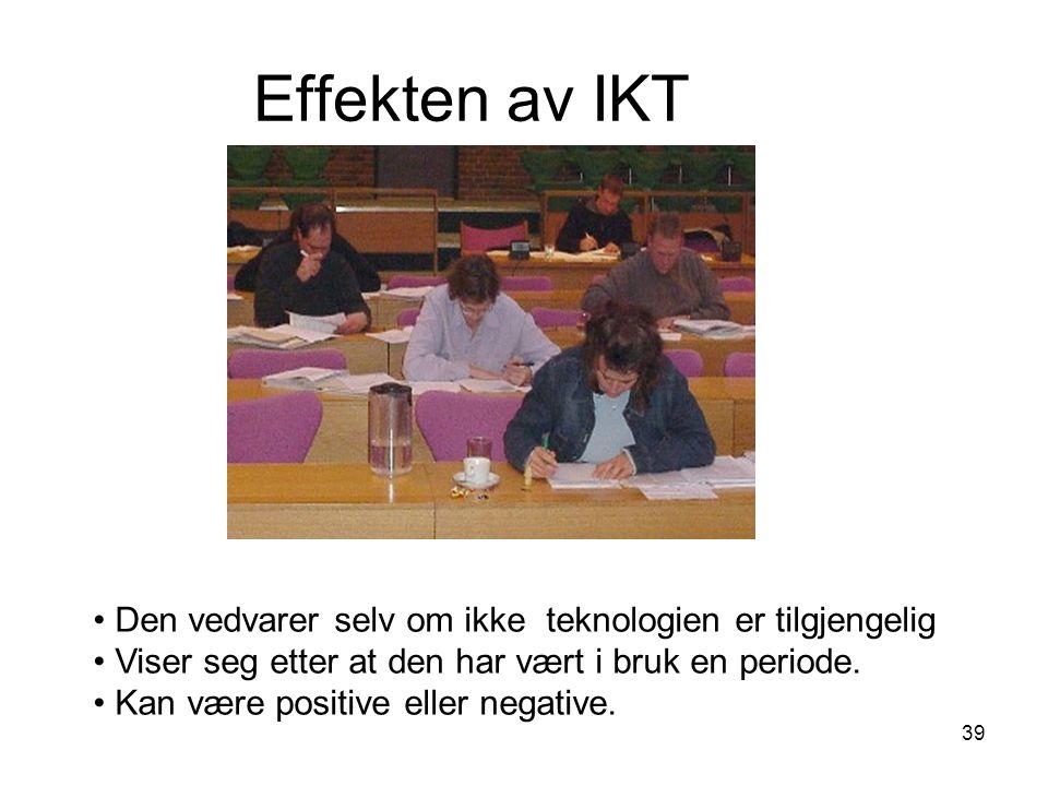 Effekten av IKT Den vedvarer selv om ikke teknologien er tilgjengelig