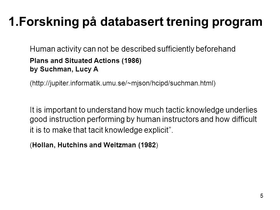 1.Forskning på databasert trening program