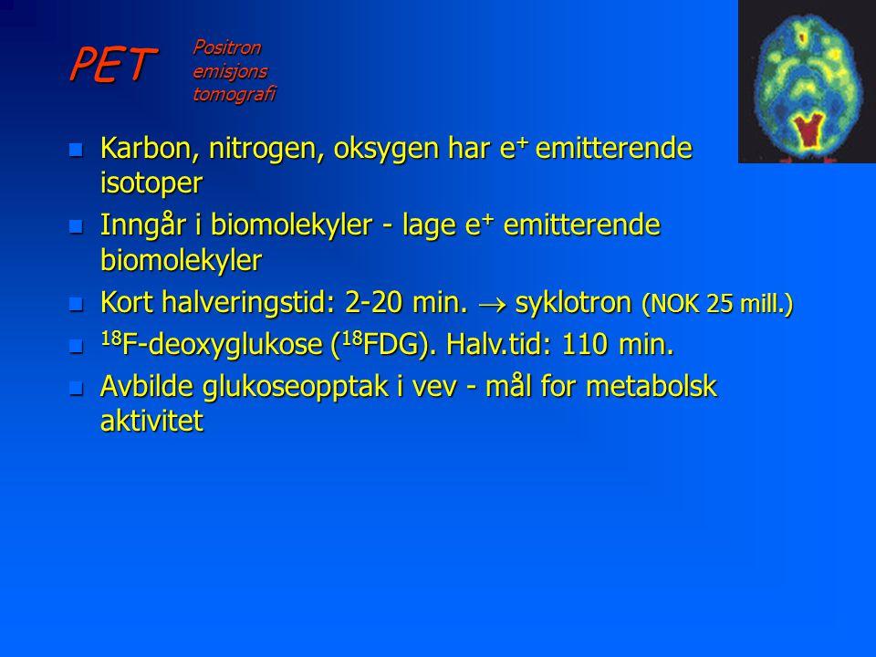 PET Karbon, nitrogen, oksygen har e+ emitterende isotoper