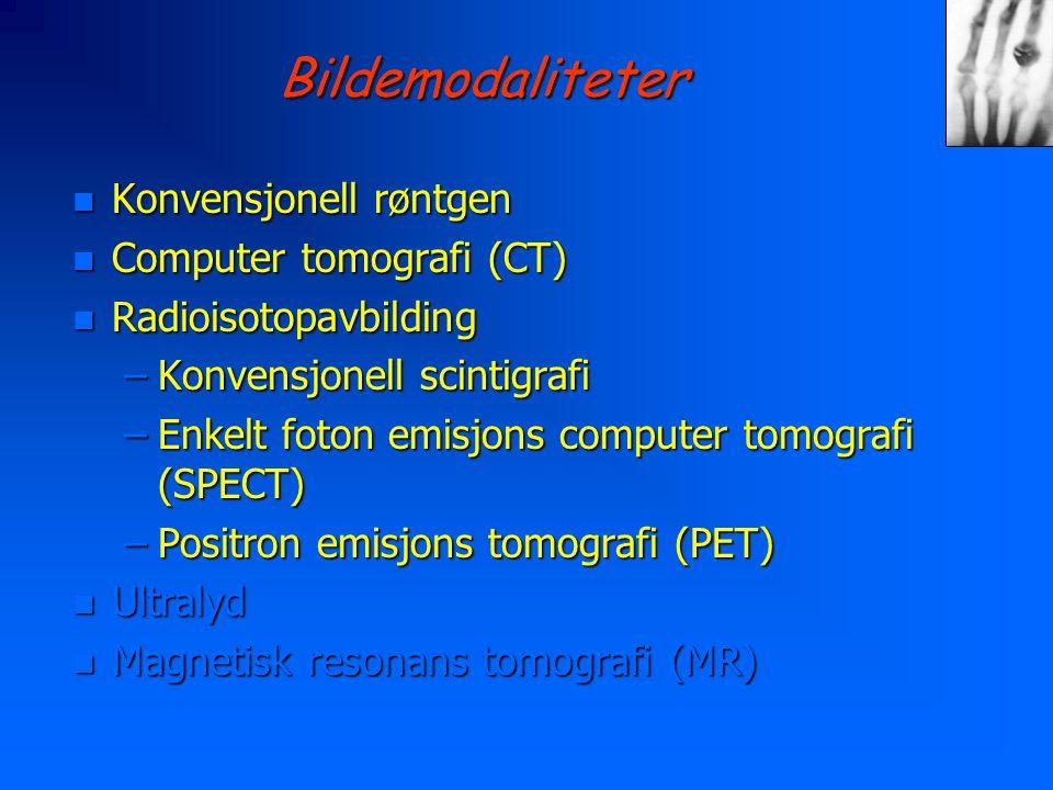 Bildemodaliteter Konvensjonell røntgen Computer tomografi (CT)