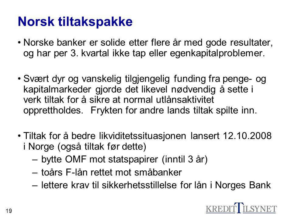 Norsk tiltakspakke Norske banker er solide etter flere år med gode resultater, og har per 3. kvartal ikke tap eller egenkapitalproblemer.